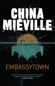 "Embassytown by China Miéville: ""A quirk of psyche and phonetics"""