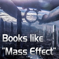 There should be more books like Mass Effect! A lament, with recommendations