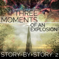Three Moments of an Explosion: Stories by China Miéville — My thoughts on every story (Part 2)